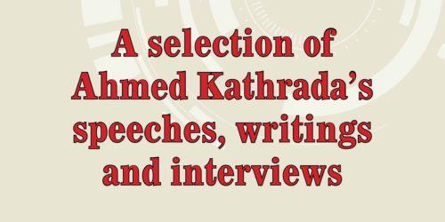 A SELECTION OF AHMED KATHRADA