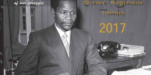 2017 CALENDAR - MARKING THE CENTENARY OF OLIVER TAMBO