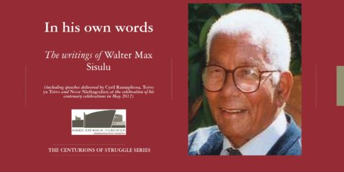 WALTER SISULU  -  HIS STORY IN HIS OWN WORDS